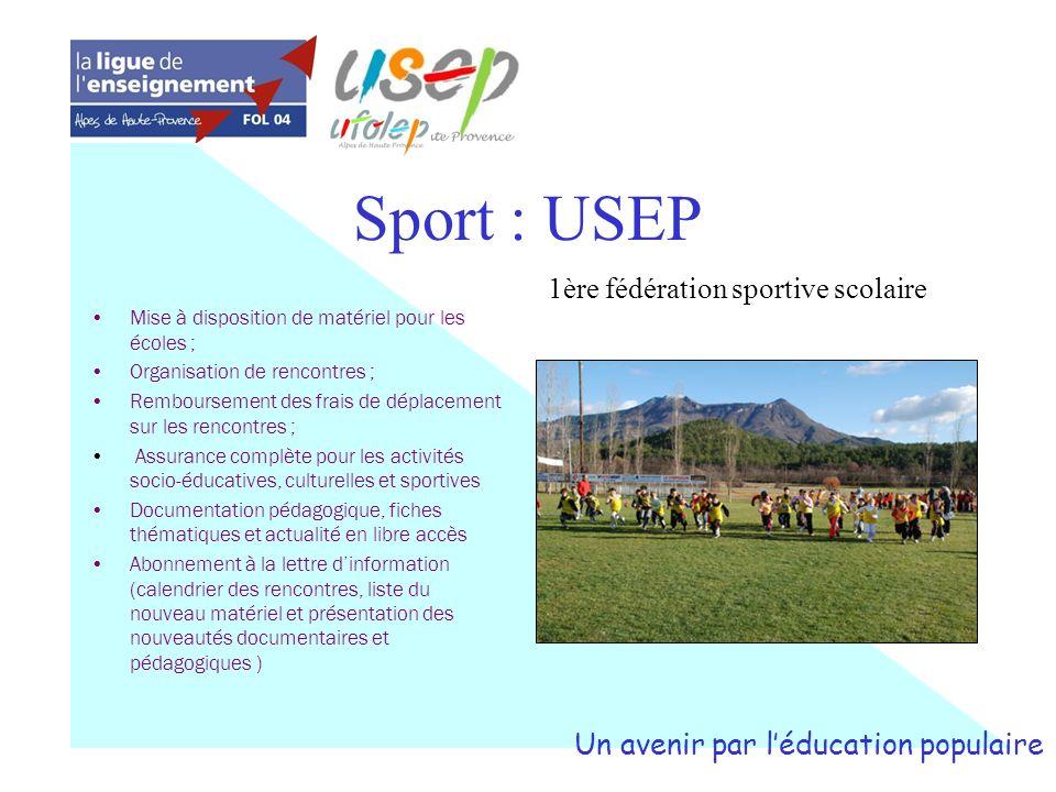 Sport : USEP Mise à disposition de matériel pour les écoles ; Organisation de rencontres ; Remboursement des frais de déplacement sur les rencontres ;
