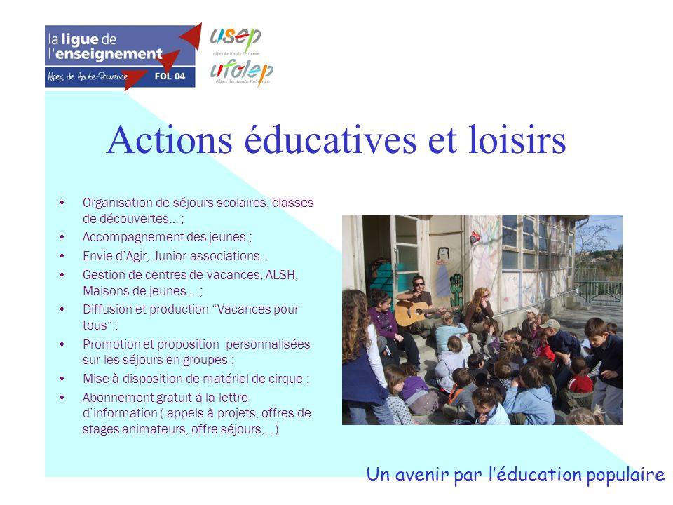 Actions éducatives et loisirs Organisation de séjours scolaires, classes de découvertes… ; Accompagnement des jeunes ; Envie dAgir, Junior association