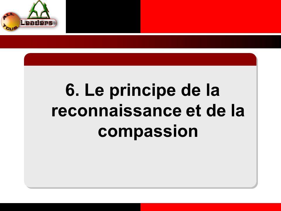 6. Le principe de la reconnaissance et de la compassion LE PRINCIPE DE LA COHERENCE PERSONNELLE