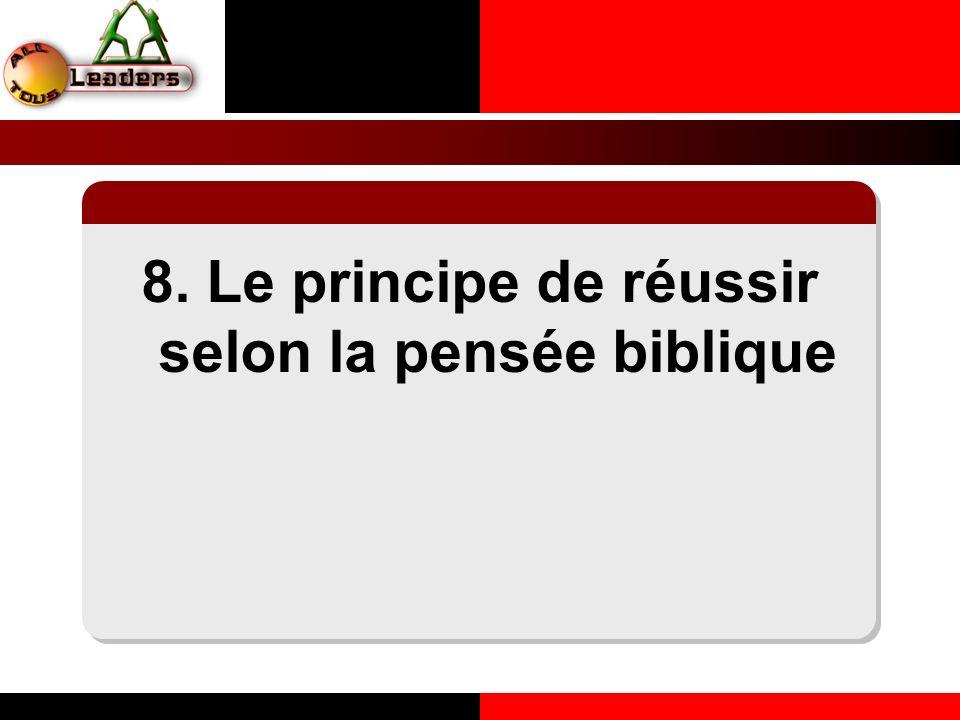 8. Le principe de réussir selon la pensée biblique LE PRINCIPE DE LA COHERENCE PERSONNELLE