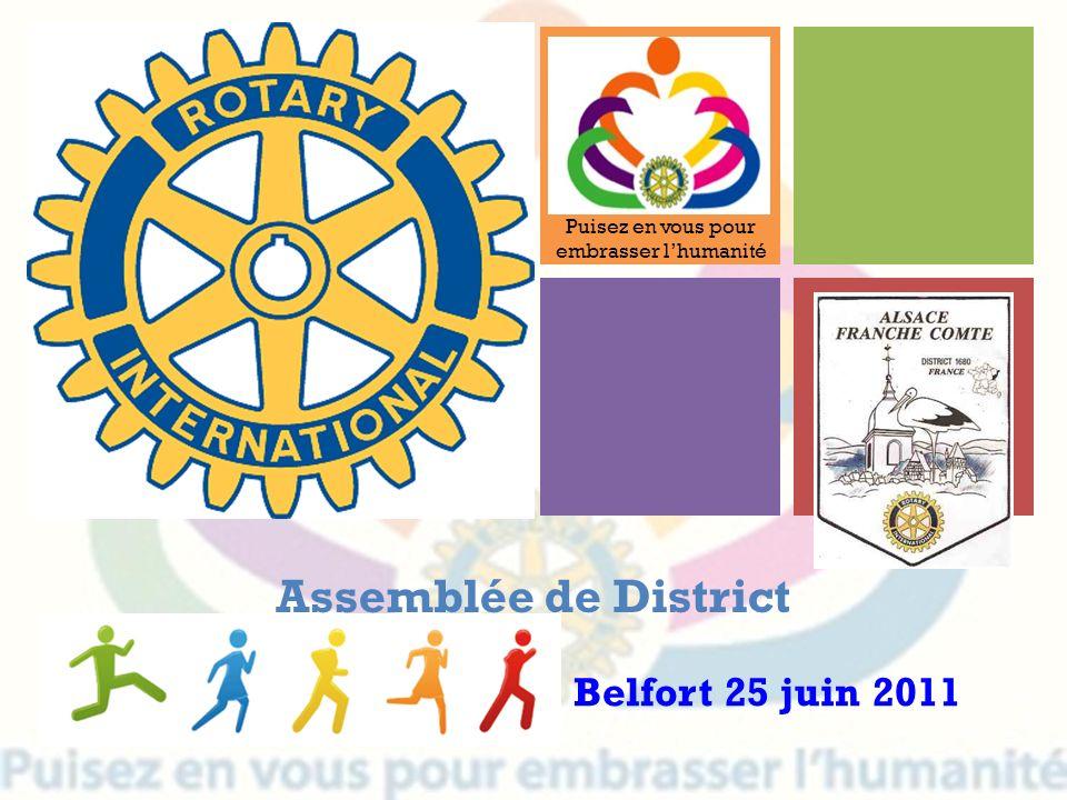 + Assemblée de District Belfort 25 juin 2011 Puisez en vous pour embrasser lhumanité