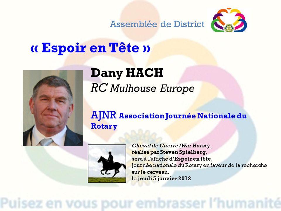 Dany HACH RC Mulhouse Europe AJNR Association Journée Nationale du Rotary Assemblée de District Cheval de Guerre (War Horse), réalisé par Steven Spiel