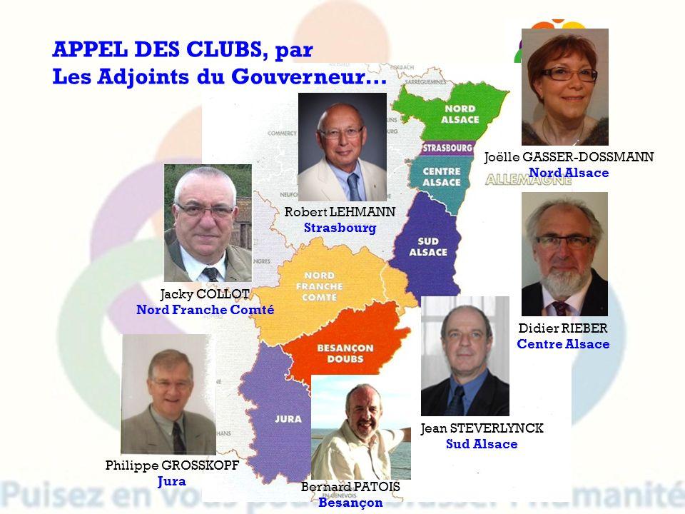 Joëlle GASSER-DOSSMANN Nord Alsace Robert LEHMANN Strasbourg Jacky COLLOT Nord Franche Comté Jean STEVERLYNCK Sud Alsace Philippe GROSSKOPF Jura Didie