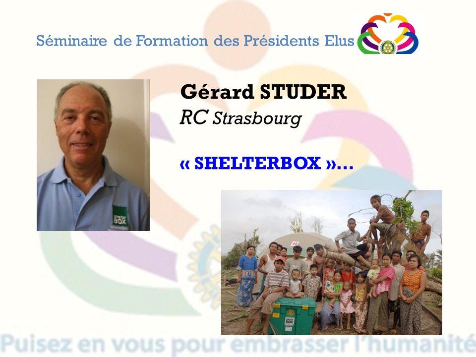Séminaire de Formation des Présidents Elus Gérard STUDER RC Strasbourg « SHELTERBOX »…