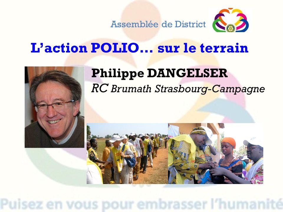 Philippe DANGELSER RC Brumath Strasbourg-Campagne Assemblée de District Laction POLIO… sur le terrain