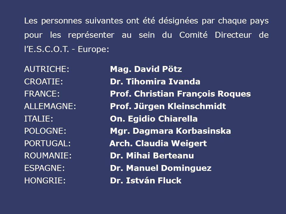 Les personnes suivantes ont été désignées par chaque pays pour les représenter au sein du Comité Directeur de lE.S.C.O.T.