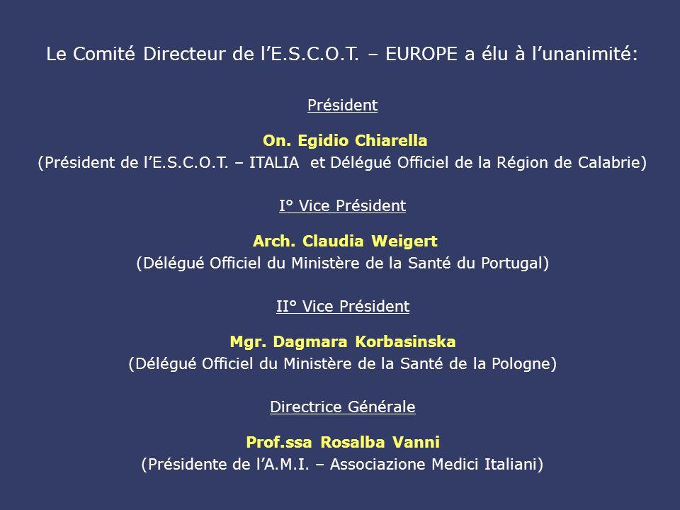 Le Comité Directeur de lE.S.C.O.T. – EUROPE a élu à lunanimité: Président On.