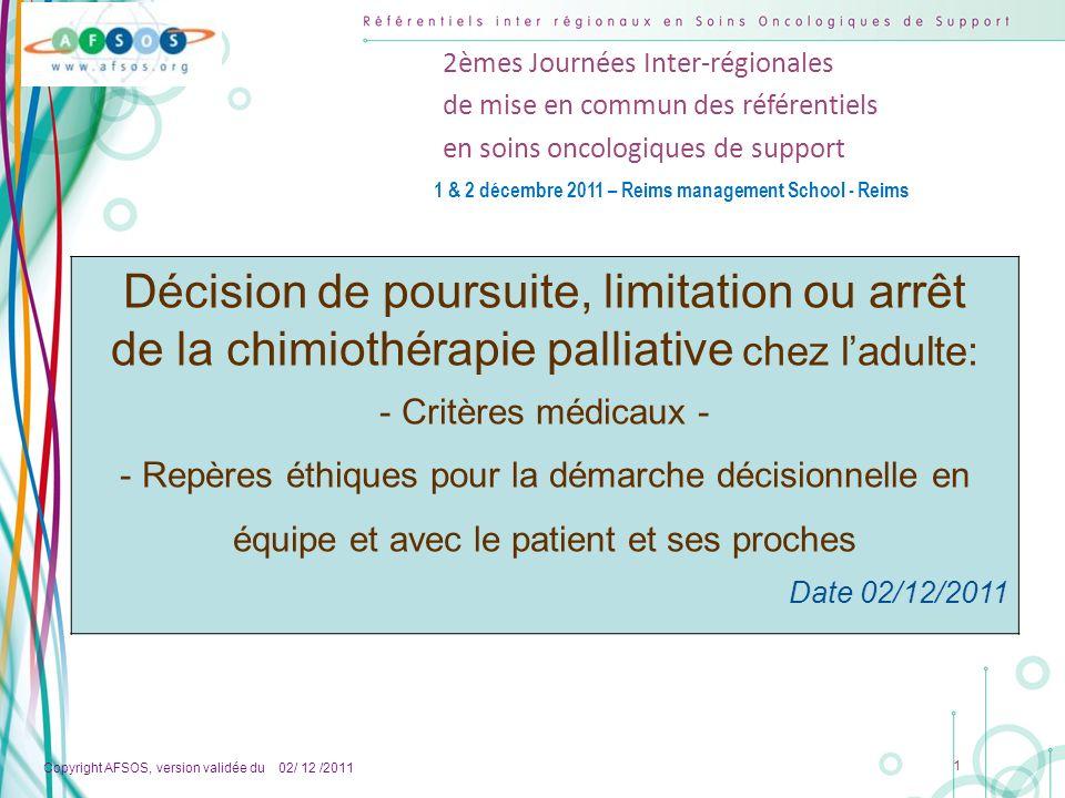 Copyright AFSOS, version validée du 02/ 12 /2011 1 2èmes Journées Inter-régionales de mise en commun des référentiels en soins oncologiques de support
