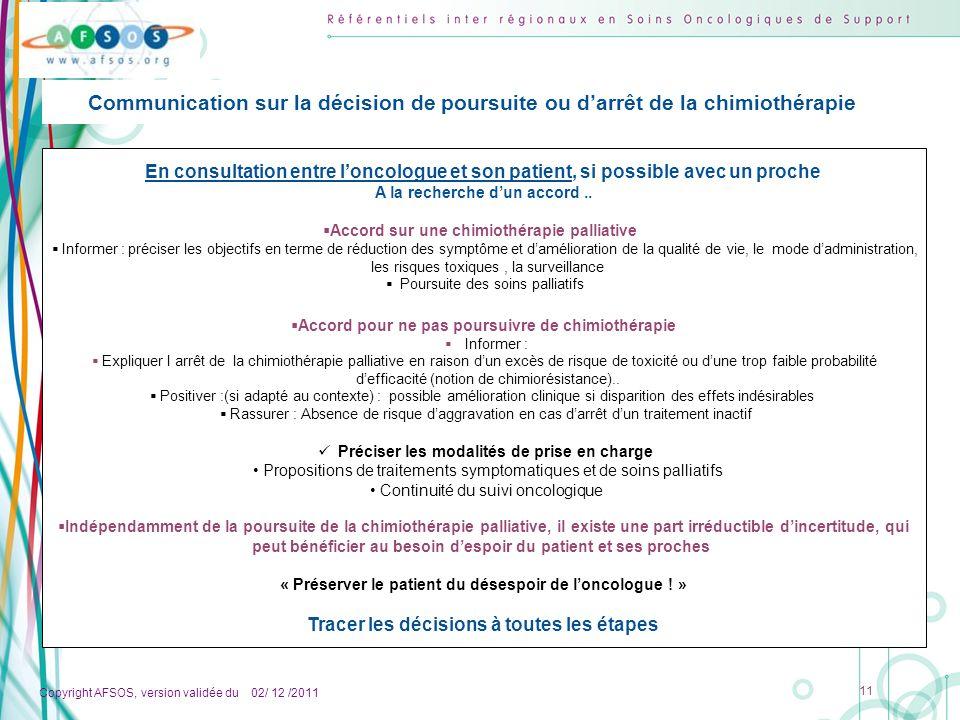 Copyright AFSOS, version validée du 02/ 12 /2011 11 En consultation entre loncologue et son patient, si possible avec un proche A la recherche dun acc