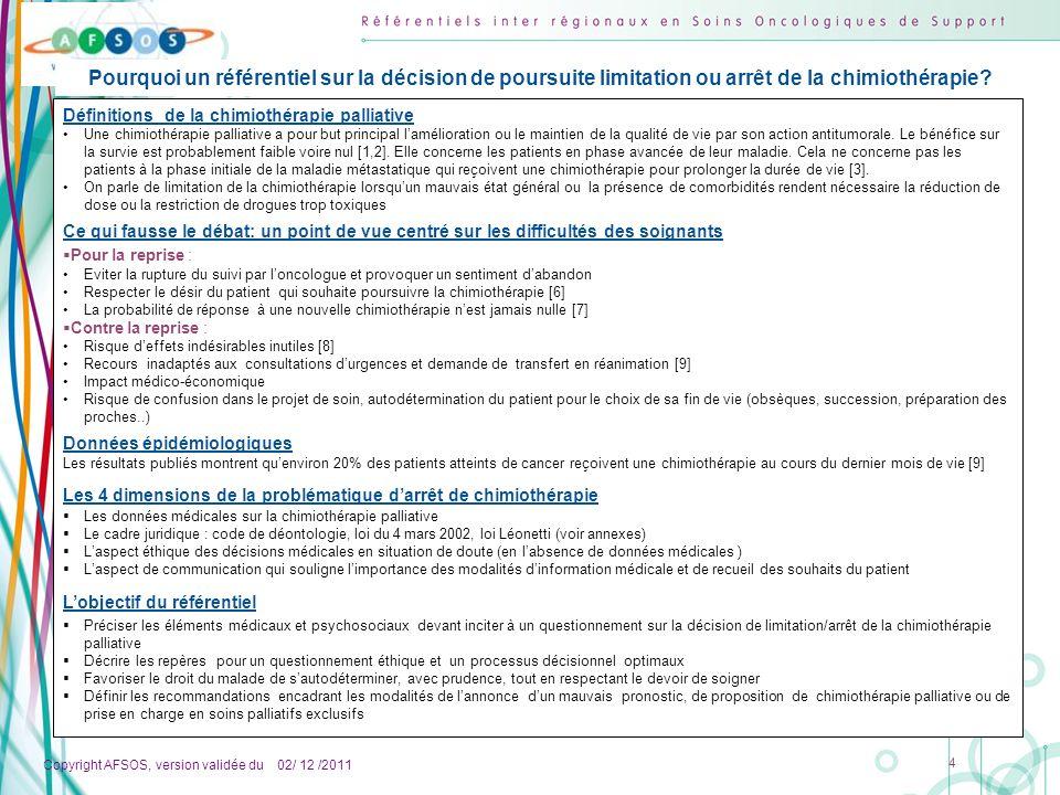 Copyright AFSOS, version validée du 02/ 12 /2011 4 Pourquoi un référentiel sur la décision de poursuite limitation ou arrêt de la chimiothérapie? Défi