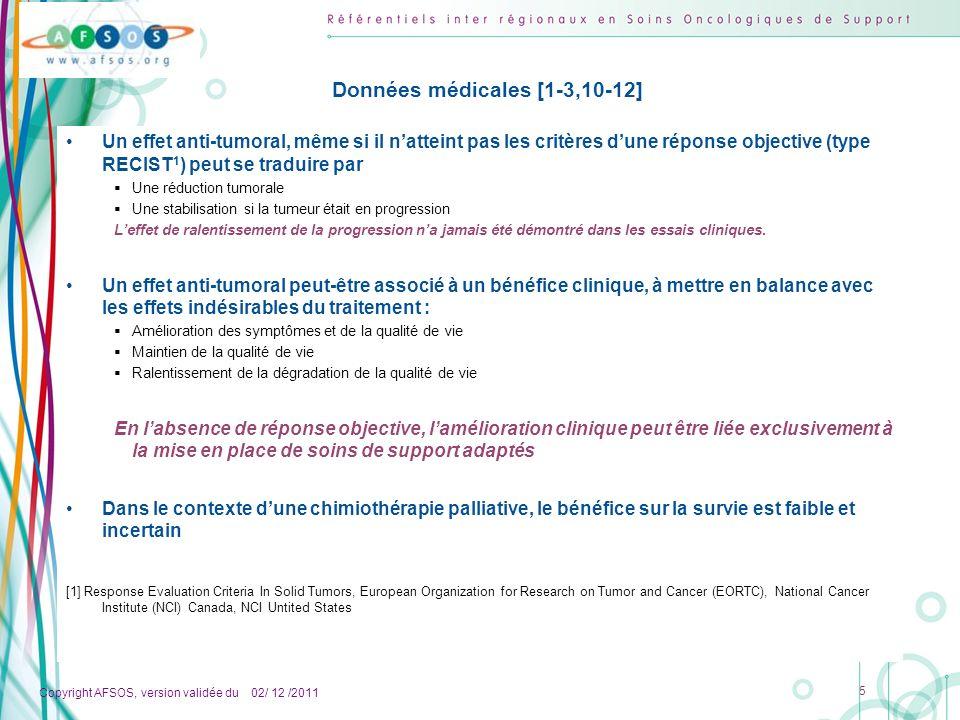 Copyright AFSOS, version validée du 02/ 12 /2011 5 Un effet anti-tumoral, même si il natteint pas les critères dune réponse objective (type RECIST 1 )