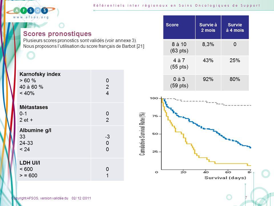 Copyright AFSOS, version validée du 02/ 12 /2011 7 Scores pronostiques Plusieurs scores pronostics sont validés (voir annexe 3). Nous proposons lutili