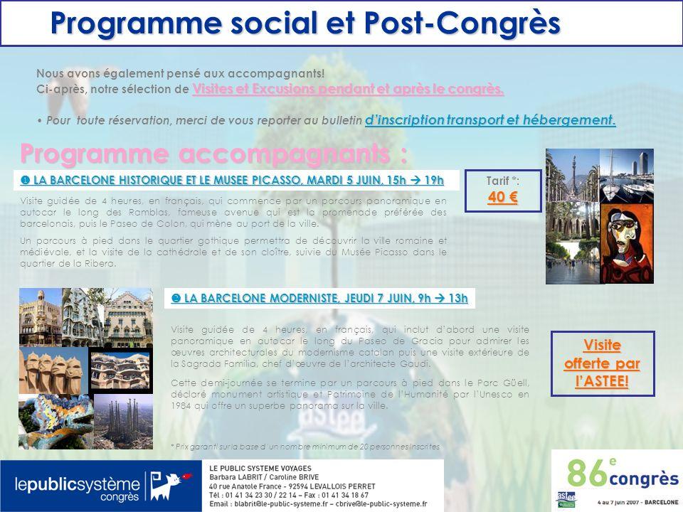Programme social et Post-Congrès Programme social et Post-Congrès Nous avons également pensé aux accompagnants! Visites et Excusions pendant et après