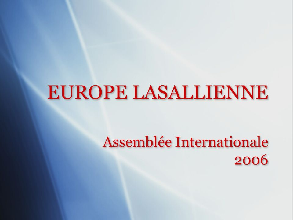 EUROPE LASALLIENNE Assemblée Internationale 2006