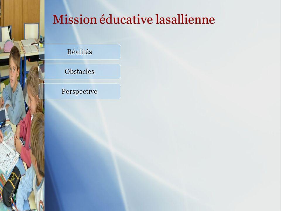 Mission éducative lasallienne Réalités Obstacles Perspective