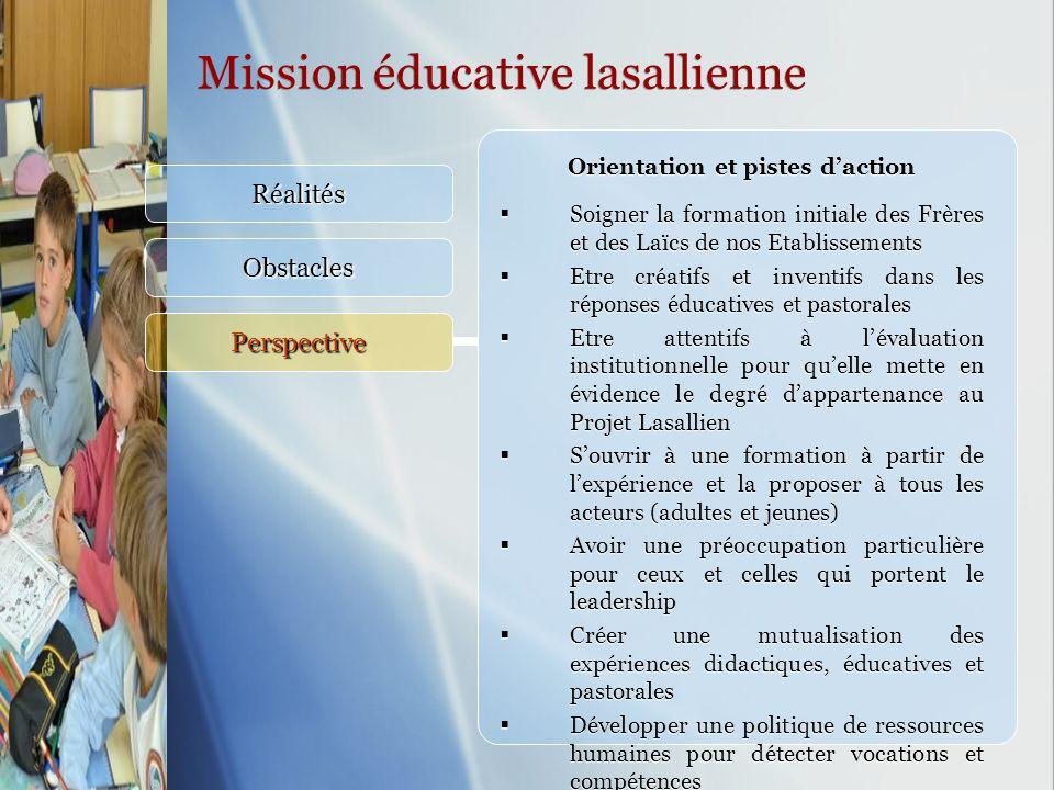 Mission éducative lasallienne Réalités Obstacles Perspective Orientation et pistes daction Soigner la formation initiale des Frères et des Laïcs de no
