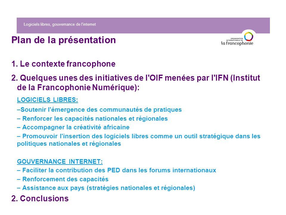 Logiciels libres, gouvernance de l internet Plan de la présentation 1.