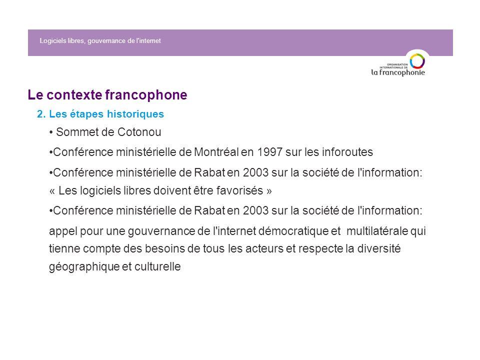 Logiciels libres, gouvernance de l internet Le contexte francophone 2.