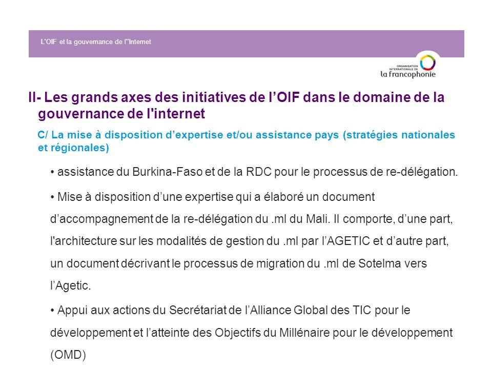 L'OIF et la gouvernance de l''Internet II- Les grands axes des initiatives de lOIF dans le domaine de la gouvernance de l'internet C/ La mise à dispos