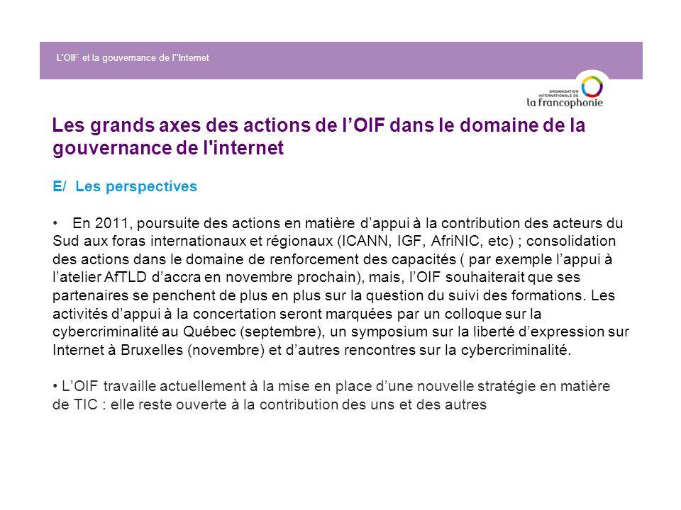 Les grands axes des actions de lOIF dans le domaine de la gouvernance de l'internet E/ Les perspectivesEn 2011, poursuite des actions en matière dappu
