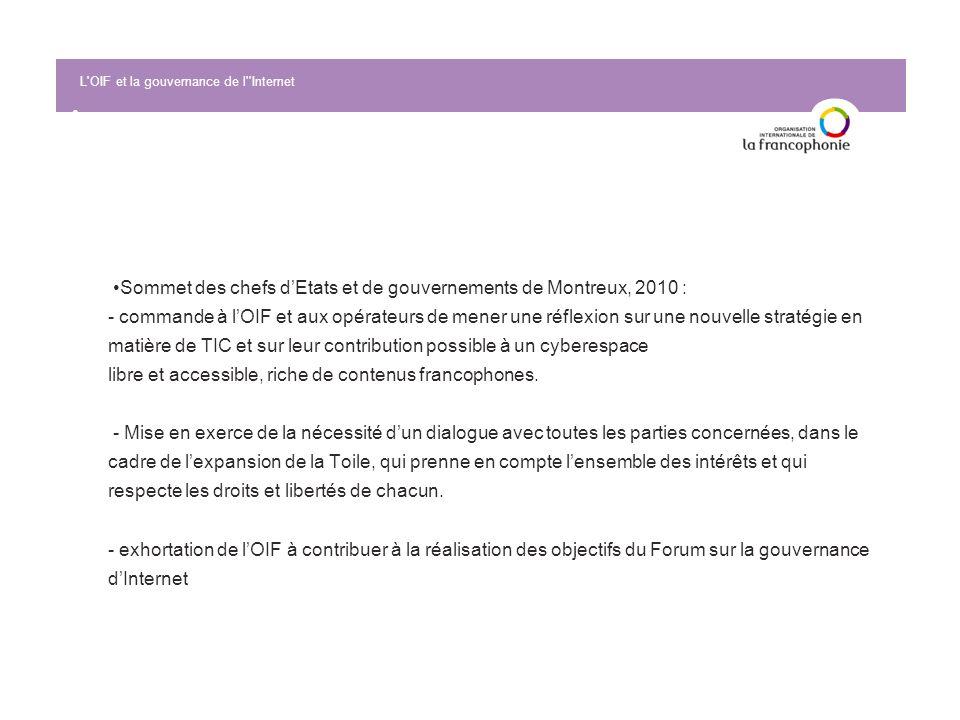 Sommet des chefs dEtats et de gouvernements de Montreux, 2010 : - commande à lOIF et aux opérateurs de mener une réflexion sur une nouvelle stratégie