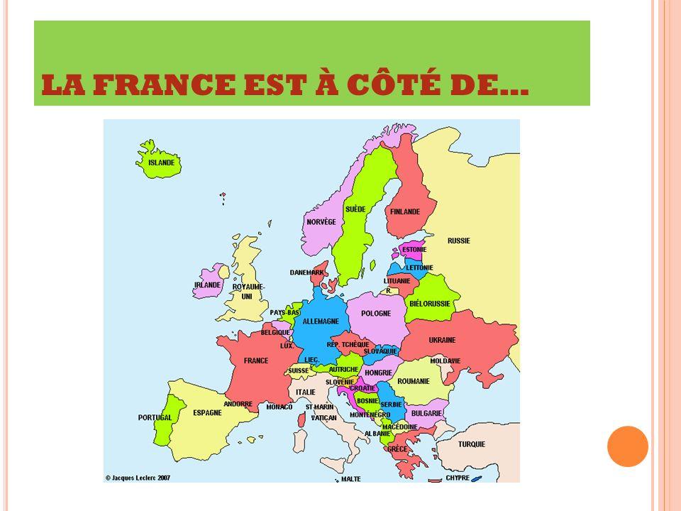 LA FRANCE EST À CÔTÉ DE…