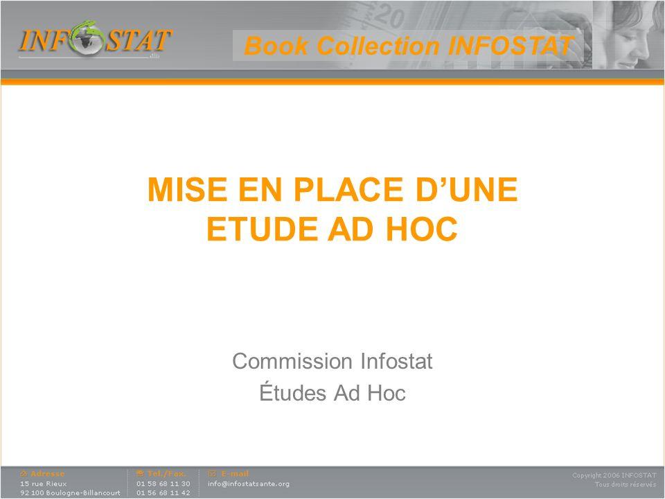 MISE EN PLACE DUNE ETUDE AD HOC Commission Infostat Études Ad Hoc Book Collection INFOSTAT