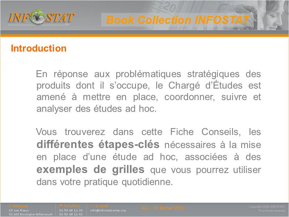AG - 10 février 2010 Book Collection INFOSTAT Introduction En réponse aux problématiques stratégiques des produits dont il soccupe, le Chargé dÉtudes