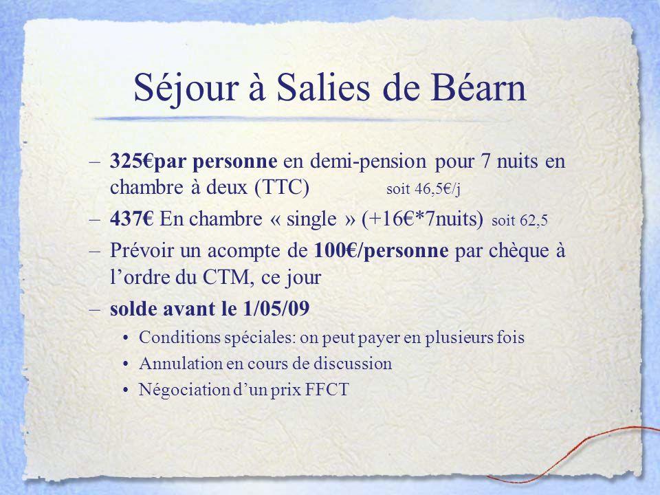 Séjour à Salies de Béarn –325par personne en demi-pension pour 7 nuits en chambre à deux (TTC) soit 46,5/j –437 En chambre « single » (+16*7nuits) soi
