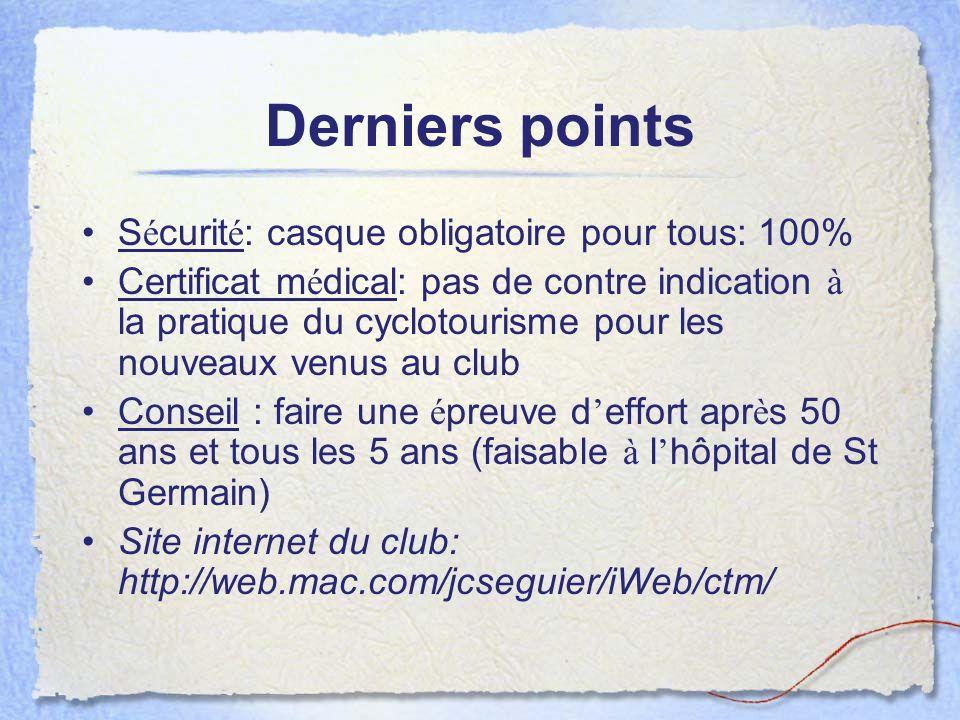Derniers points S é curit é : casque obligatoire pour tous: 100% Certificat m é dical: pas de contre indication à la pratique du cyclotourisme pour le