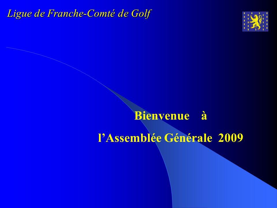 Bienvenue à lAssemblée Générale 2009 Ligue de Franche-Comté de Golf