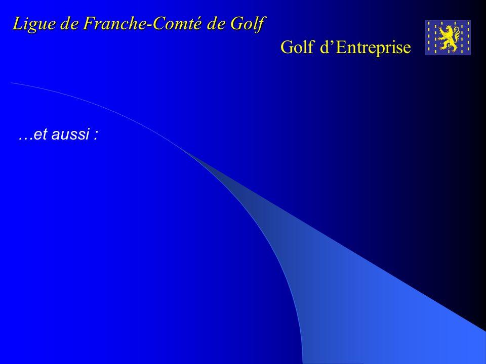 Ligue de Franche-Comté de Golf Golf dEntreprise GARRAUD Eliane GARRAUD Jean-Pierre GOTTI Patrick GRILLON Damien GUENAT Jean-Michel HERMANN Philippe HI