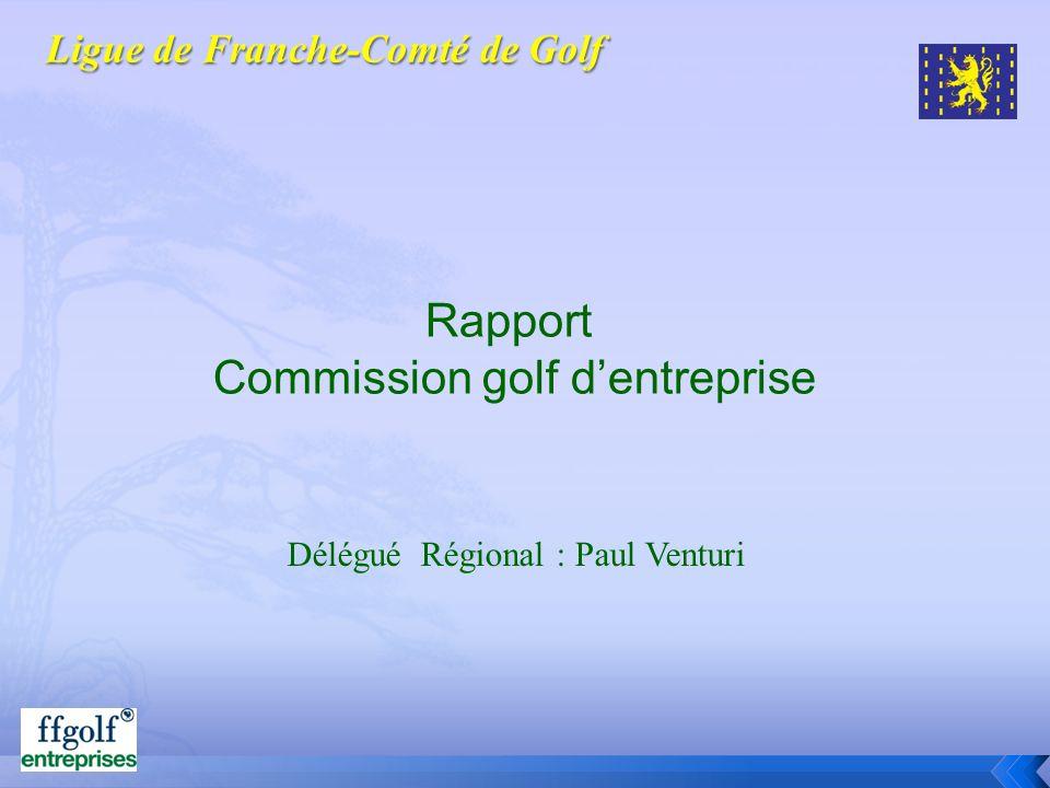 Rapport Commission golf dentreprise Délégué Régional : Paul Venturi