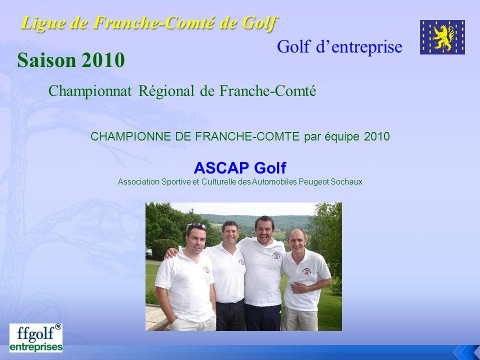 Golf dentreprise Saison 2010 CHAMPIONNE DE FRANCHE-COMTE par équipe 2010 ASCAP Golf Association Sportive et Culturelle des Automobiles Peugeot Sochaux