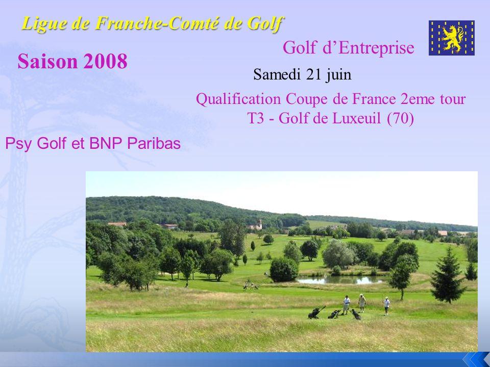 Golf dEntreprise Saison 2008 Samedi 21 juin Qualification Coupe de France 2eme tour T3 - Golf de Luxeuil (70) Psy Golf et BNP Paribas