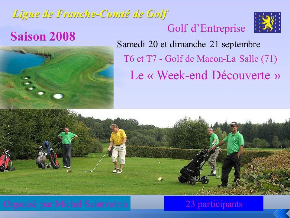 Golf dEntreprise Saison 2008 Samedi 20 et dimanche 21 septembre T6 et T7 - Golf de Macon-La Salle (71) Le « Week-end Découverte » 23 participantsOrgan