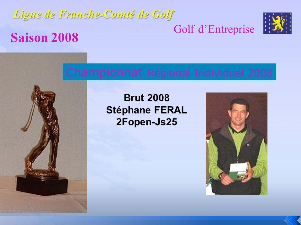 Golf dEntreprise Saison 2008 Championnat Régional Individuel 2008 Brut 2008 Stéphane FERAL 2Fopen-Js25