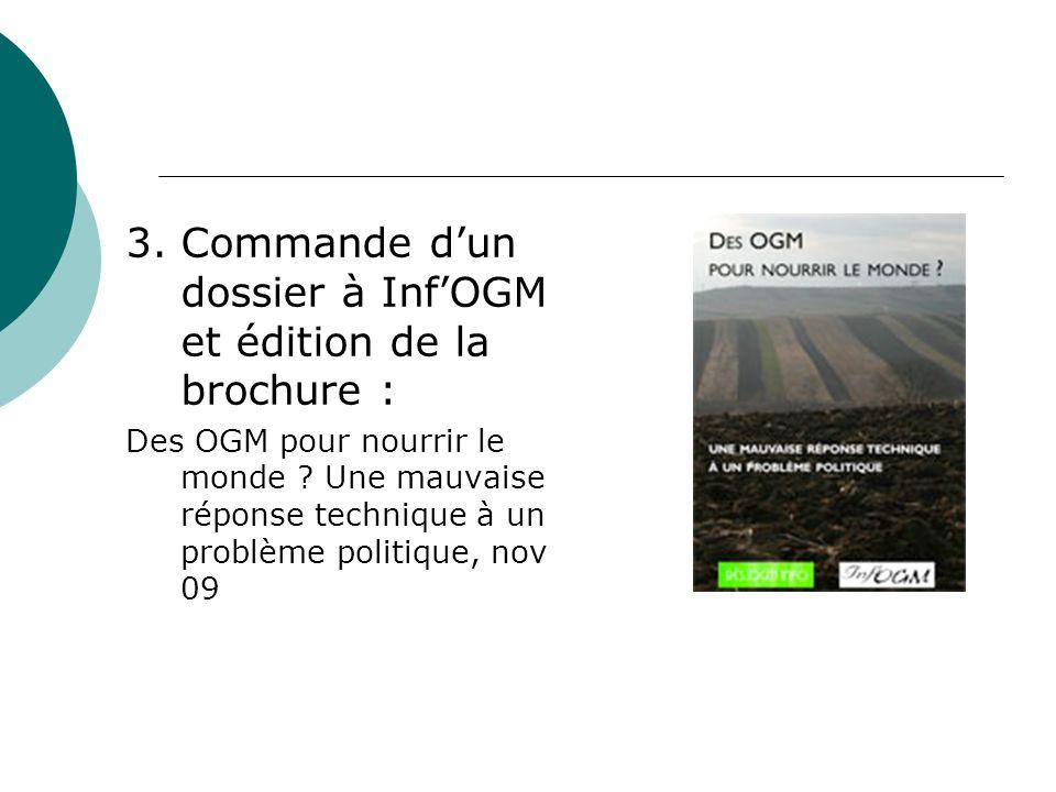 3. Commande dun dossier à InfOGM et édition de la brochure : Des OGM pour nourrir le monde .