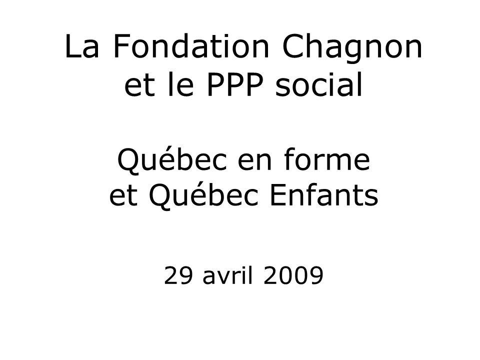 La Fondation Chagnon et le PPP social Québec en forme et Québec Enfants 29 avril 2009