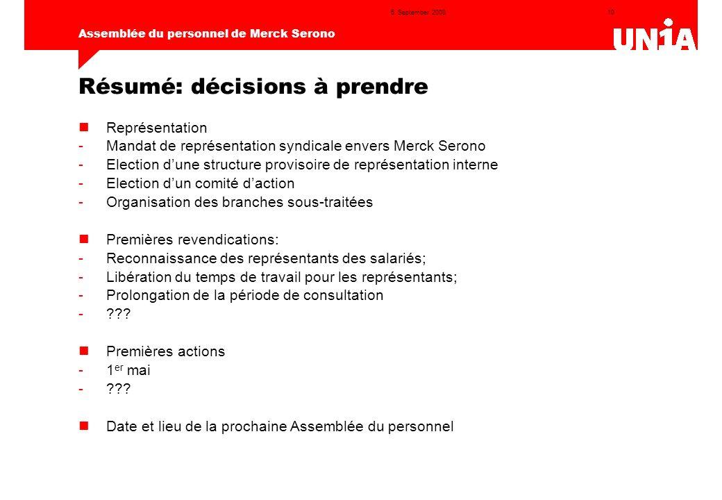 10 Assemblée du personnel de Merck Serono 5. September 2008 Résumé: décisions à prendre Représentation -Mandat de représentation syndicale envers Merc