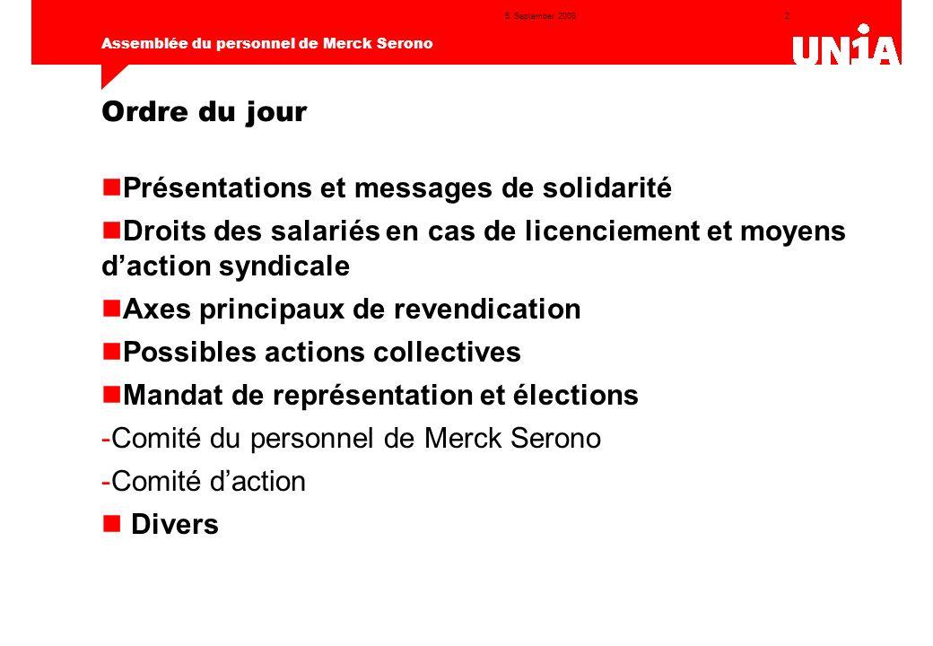 2 Assemblée du personnel de Merck Serono 5. September 2008 Ordre du jour Présentations et messages de solidarité Droits des salariés en cas de licenci