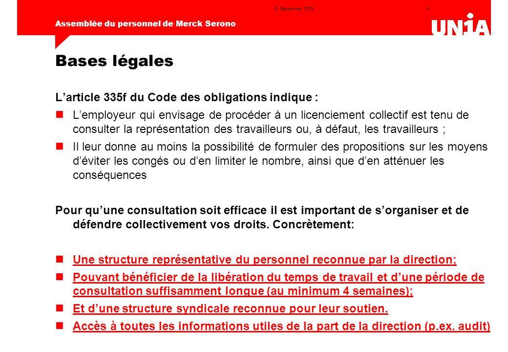 4 Assemblée du personnel de Merck Serono 5. September 2008 Bases légales Larticle 335f du Code des obligations indique : Lemployeur qui envisage de pr