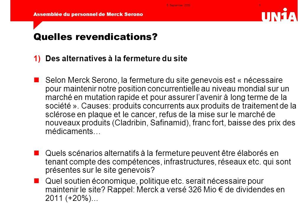 7 Assemblée du personnel de Merck Serono 5.September 2008 Quelles revendications.