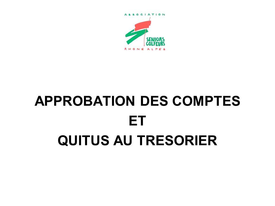 APPROBATION DES COMPTES ET QUITUS AU TRESORIER