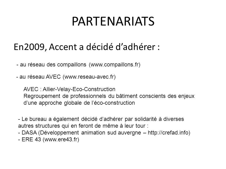 PARTENARIATS En2009, Accent a décidé dadhérer : - au réseau AVEC (www.reseau-avec.fr) - au réseau des compaillons (www.compaillons.fr) AVEC : Allier-V
