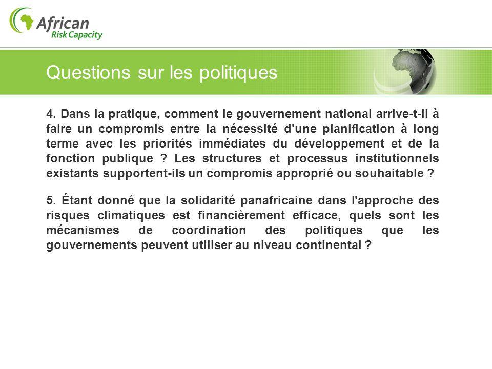 Questions sur les politiques 4. Dans la pratique, comment le gouvernement national arrive-t-il à faire un compromis entre la nécessité d'une planifica