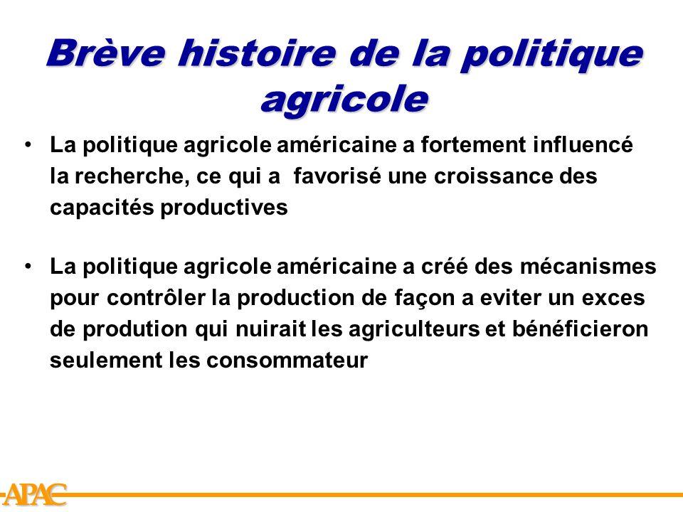 APCA Brève histoire de la politique agricole La politique agricole américaine a fortement influencé la recherche, ce qui a favorisé une croissance des