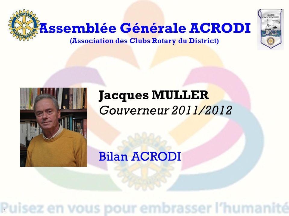 François SINGER RC Wasselonne-Marlenheim-Kronthal Trésorier du district 2011-2012 Assemblée Générale ACRODI (Association des Clubs Rotary du District) 3