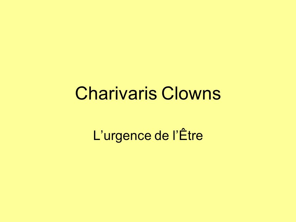Charivaris Clowns Lurgence de lÊtre