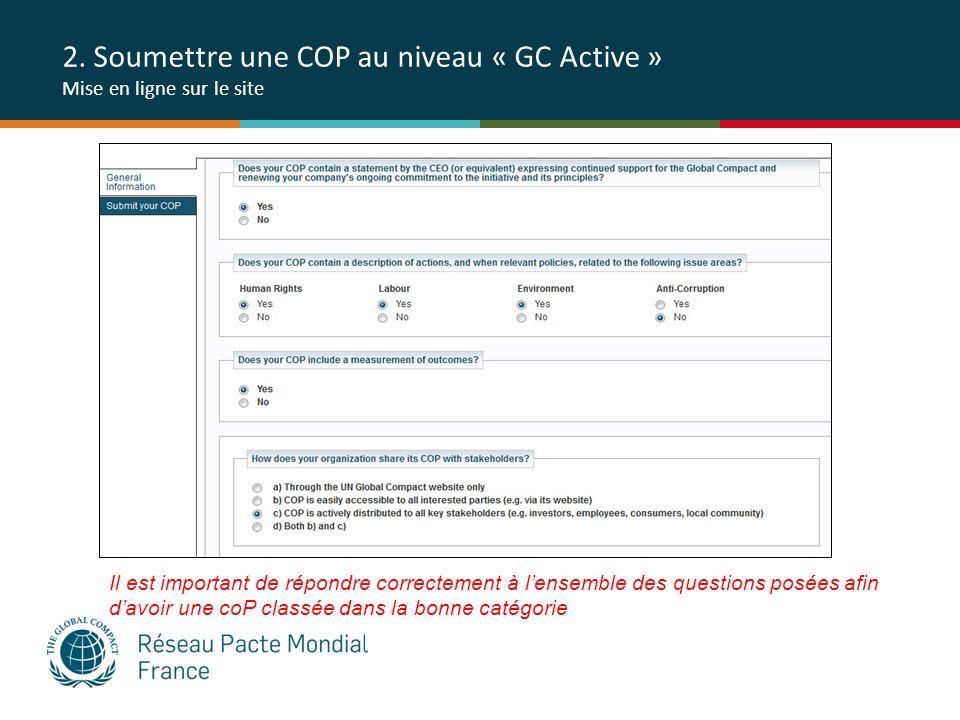 Il est important de répondre correctement à lensemble des questions posées afin davoir une coP classée dans la bonne catégorie